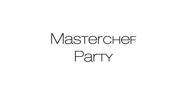 Masterchef Party
