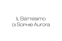 battesimo sophie aurora